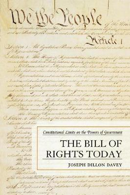 The Bill of Rights Today: Constitutional Limits on the Powers of Government (Paperback)