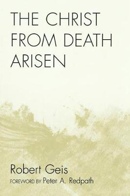 The Christ from Death Arisen (Paperback)