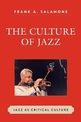 The Culture of Jazz: Jazz as Critical Culture (Paperback)