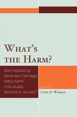 What's the Harm?: Does Legalizing Same-Sex Marriage Really Harm Individuals, Families or Society? (Paperback)