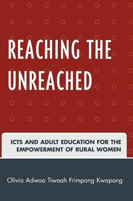 Reaching the Unreached: ICTs and Adult Education for the Empowerment of Rural Women (Paperback)