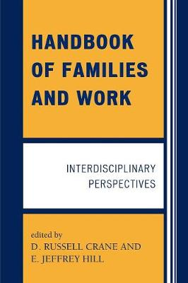 Handbook of Families and Work: Interdisciplinary Perspectives (Paperback)