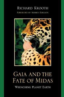 Gaia and the Fate of Midas: Wrenching Planet Earth (Paperback)
