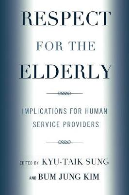 Respect for the Elderly: Implications for Human Service Providers (Paperback)