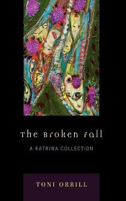 The Broken Fall: A Katrina Collection (Paperback)