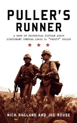 Puller's Runner: A Work of Historical Fiction about Lieutenant General Lewis B. 'Chesty' Puller (Hardback)