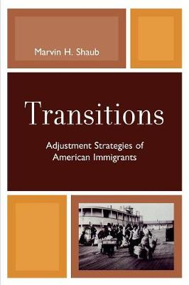 Transitions: Adjustment Strategies of American Immigrants (Paperback)