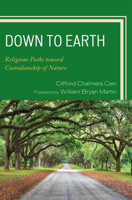 Down to Earth: Religious Paths toward Custodianship of Nature (Paperback)
