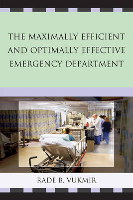 The Maximally Efficient and Optimally Effective Emergency Department (Hardback)