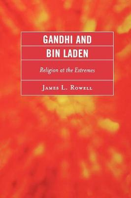 Gandhi and Bin Laden: Religion at the Extremes (Paperback)