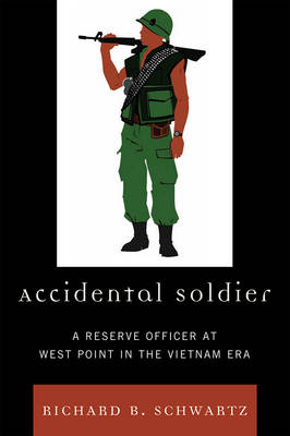 Accidental Soldier: A Reserve Officer at West Point in the Vietnam Era (Paperback)