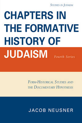 Chapters in the Formative History of Judaism: Fourth Series (Paperback)