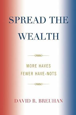 Spread the Wealth: More Haves Fewer Have-Nots (Paperback)