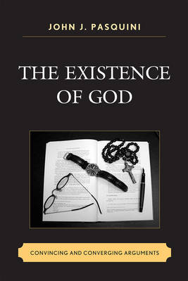 The Existence of God: Convincing and Converging Arguments (Paperback)