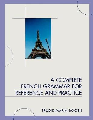 A Complete French Grammar for Reference and Practice (Paperback)
