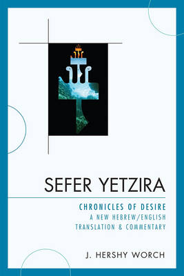 Sefer Yetzira: Chronicles of Desire (Paperback)