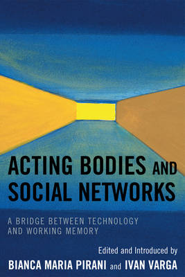 Acting Bodies and Social Networks: A Bridge between Technology and Working Memory (Paperback)