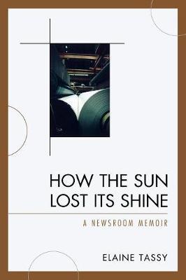 How the Sun Lost Its Shine: A Newsroom Memoir (Paperback)