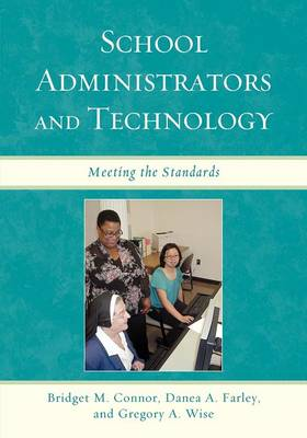School Administrators and Technology: Meeting the Standards (Paperback)