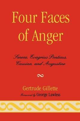 Four Faces of Anger: Seneca, Evagrius Ponticus, Cassian, and Augustine (Paperback)