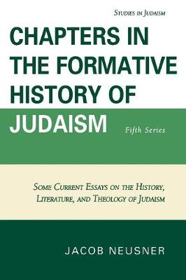 Chapters in the Formative History of Judaism: Fifth Series - Studies in Judaism (Paperback)