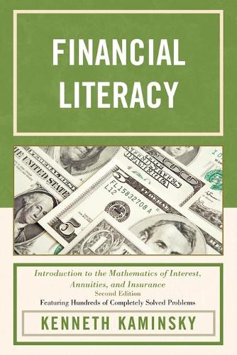 Financial Literacy: Introduction to the Mathematics of Interest, Annuities, and Insurance (Paperback)