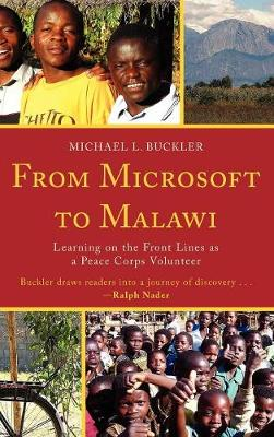 From Microsoft to Malawi: Learning on the Front Lines as a Peace Corps Volunteer (Hardback)