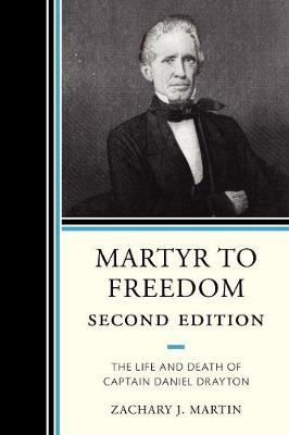 Martyr To Freedom: The Life and Death of Captain Daniel Drayton (Paperback)