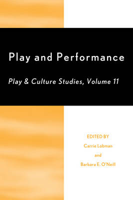 Play and Performance: Play and Culture Studies - Play and Culture Studies Volume 11 (Paperback)