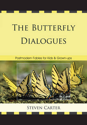 The Butterfly Dialogues: Postmodern Fables for Kids and Grown-ups (Paperback)