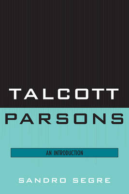 Talcott Parsons: An Introduction (Paperback)