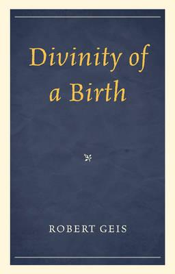 Divinity of a Birth (Hardback)