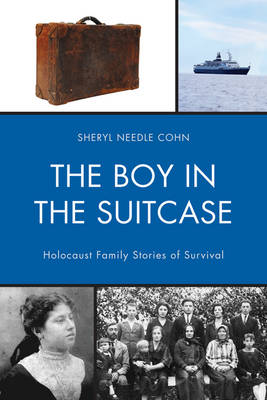 The Boy in the Suitcase: Holocaust Family Stories of Survival (Hardback)