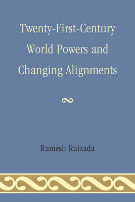 Twenty-First-Century World Powers and Changing Alignments (Paperback)