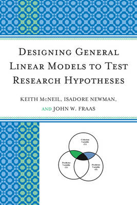 Designing General Linear Models to Test Research Hypotheses (Paperback)