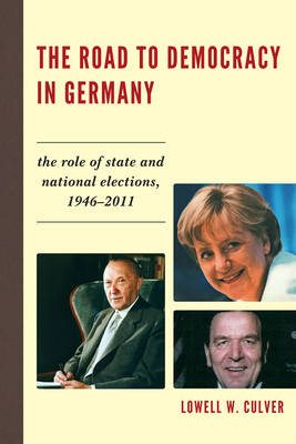 The Road to Democracy in Germany: The Role of State and National Elections, 1946-2011 (Paperback)