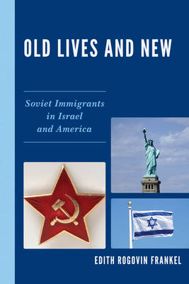 Old Lives and New: Soviet Immigrants in Israel and America (Paperback)