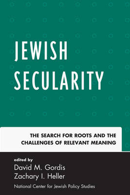 Jewish Secularity: The Search for Roots and the Challenges of Relevant Meaning (Paperback)