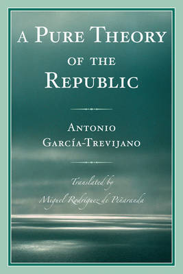 A Pure Theory of the Republic (Paperback)