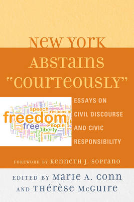 "New York Abstains ""Courteously"": Essays on Civil Discourse and Civic Responsibility (Paperback)"