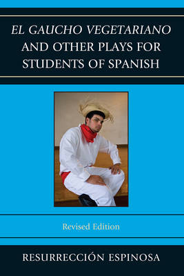 El gaucho vegetariano and Other Plays for Students of Spanish (Paperback)