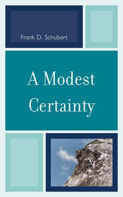 A Modest Certainty (Hardback)