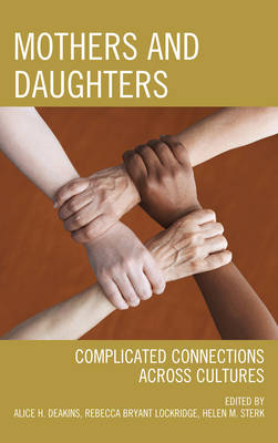 Mothers and Daughters: Complicated Connections Across Cultures (Hardback)
