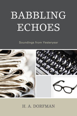 Babbling Echoes: Soundings from Yesteryear (Paperback)