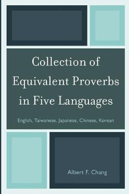 Collection of Equivalent Proverbs in Five Languages: English, Taiwanese, Japanese, Chinese, Korean (Paperback)