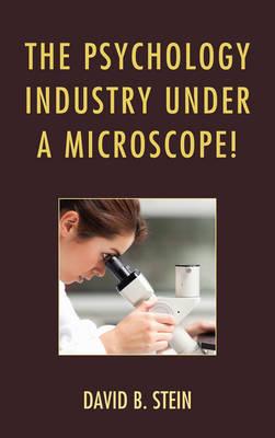 The Psychology Industry Under a Microscope! (Hardback)