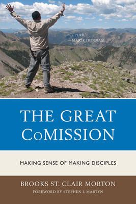 The Great CoMission: Making Sense of Making Disciples (Hardback)