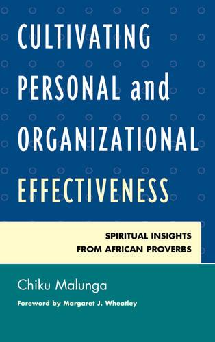 Cultivating Personal and Organizational Effectiveness: Spiritual Insights from African Proverbs (Hardback)