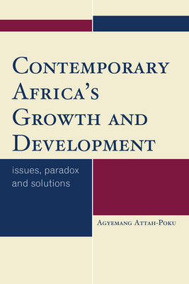 Contemporary Africa's Growth and Development: Issues, Paradox and Solutions (Hardback)
