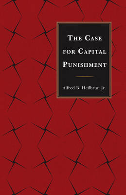 The Case for Capital Punishment (Paperback)